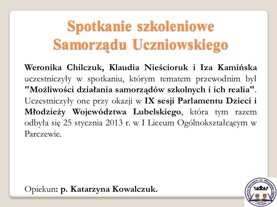 Spotkanie szkoleniowe Samorządu Uczniowskiego Weronika Chilczuk, Klaudia Nieścioruk i Iza Kamińska uczestniczyły w spotkaniu, którym tematem przewodni