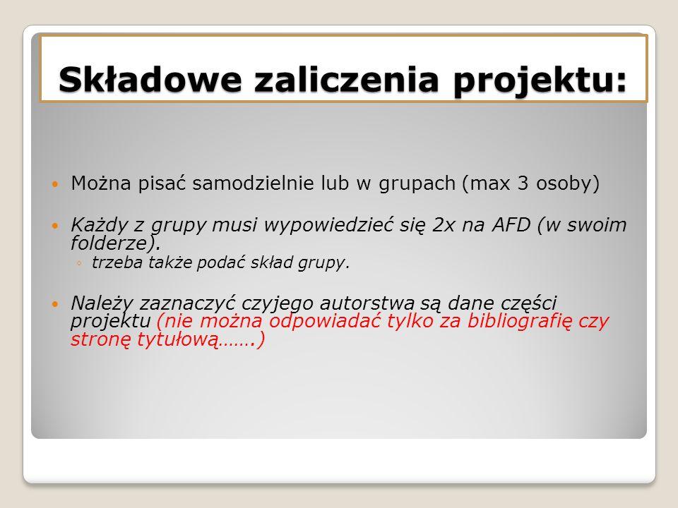 Można pisać samodzielnie lub w grupach (max 3 osoby) Każdy z grupy musi wypowiedzieć się 2x na AFD (w swoim folderze). trzeba także podać skład grupy.