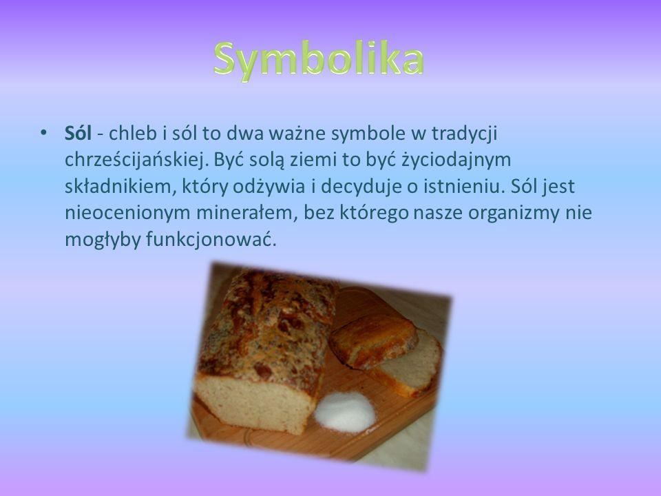 Sól - chleb i sól to dwa ważne symbole w tradycji chrześcijańskiej.