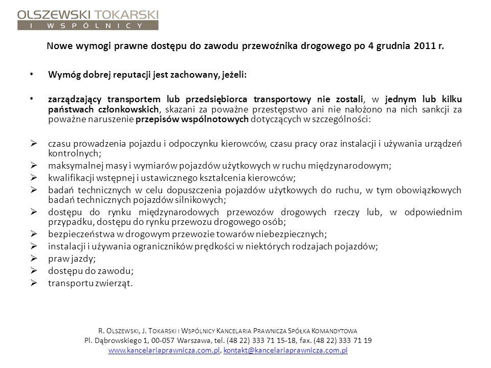 Nowe wymogi prawne dostępu do zawodu przewoźnika drogowego po 4 grudnia 2011 r. Wymóg dobrej reputacji jest zachowany, jeżeli: zarządzający transporte