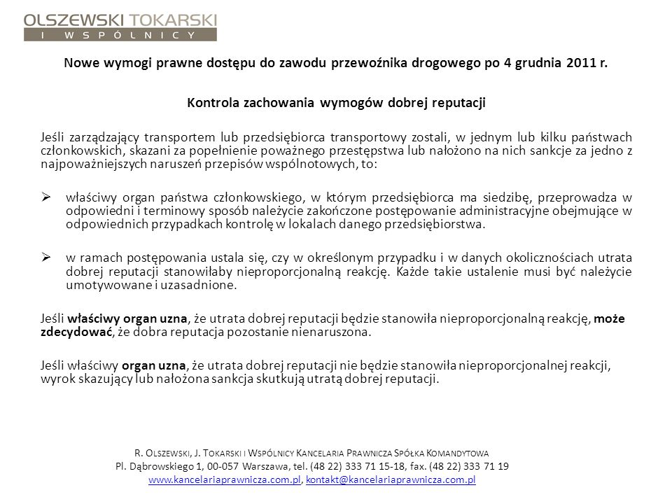 Nowe wymogi prawne dostępu do zawodu przewoźnika drogowego po 4 grudnia 2011 r. Kontrola zachowania wymogów dobrej reputacji Jeśli zarządzający transp
