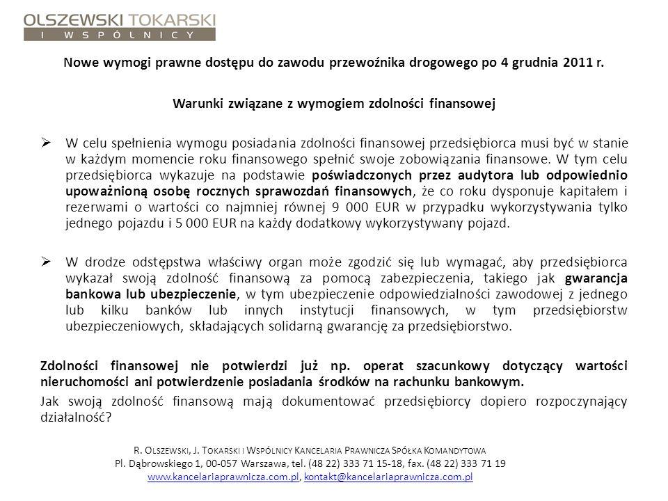 Nowe wymogi prawne dostępu do zawodu przewoźnika drogowego po 4 grudnia 2011 r. Warunki związane z wymogiem zdolności finansowej W celu spełnienia wym