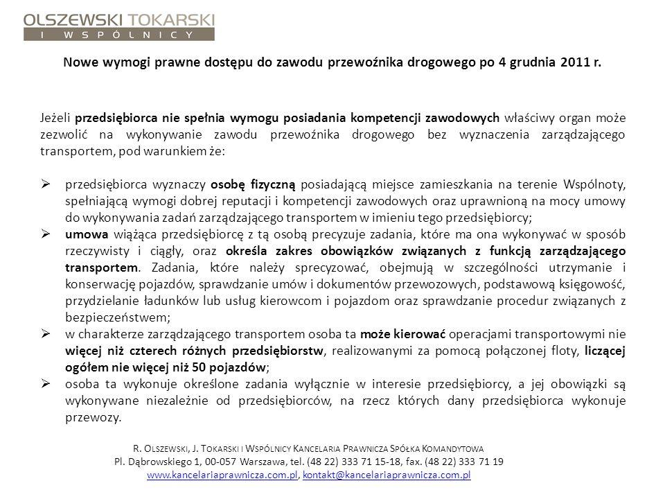 Nowe wymogi prawne dostępu do zawodu przewoźnika drogowego po 4 grudnia 2011 r. Jeżeli przedsiębiorca nie spełnia wymogu posiadania kompetencji zawodo