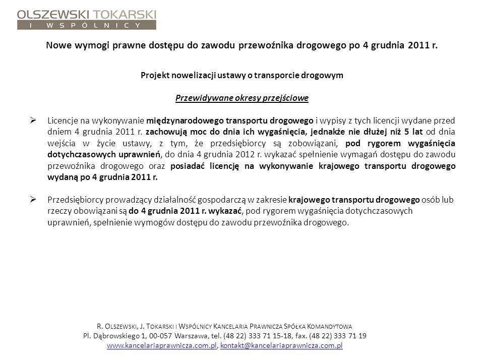 Nowe wymogi prawne dostępu do zawodu przewoźnika drogowego po 4 grudnia 2011 r. Projekt nowelizacji ustawy o transporcie drogowym Przewidywane okresy