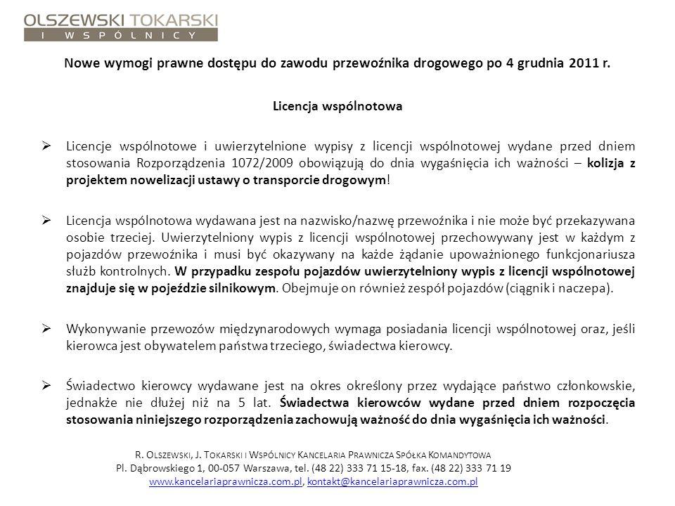 Nowe wymogi prawne dostępu do zawodu przewoźnika drogowego po 4 grudnia 2011 r. Licencja wspólnotowa Licencje wspólnotowe i uwierzytelnione wypisy z l