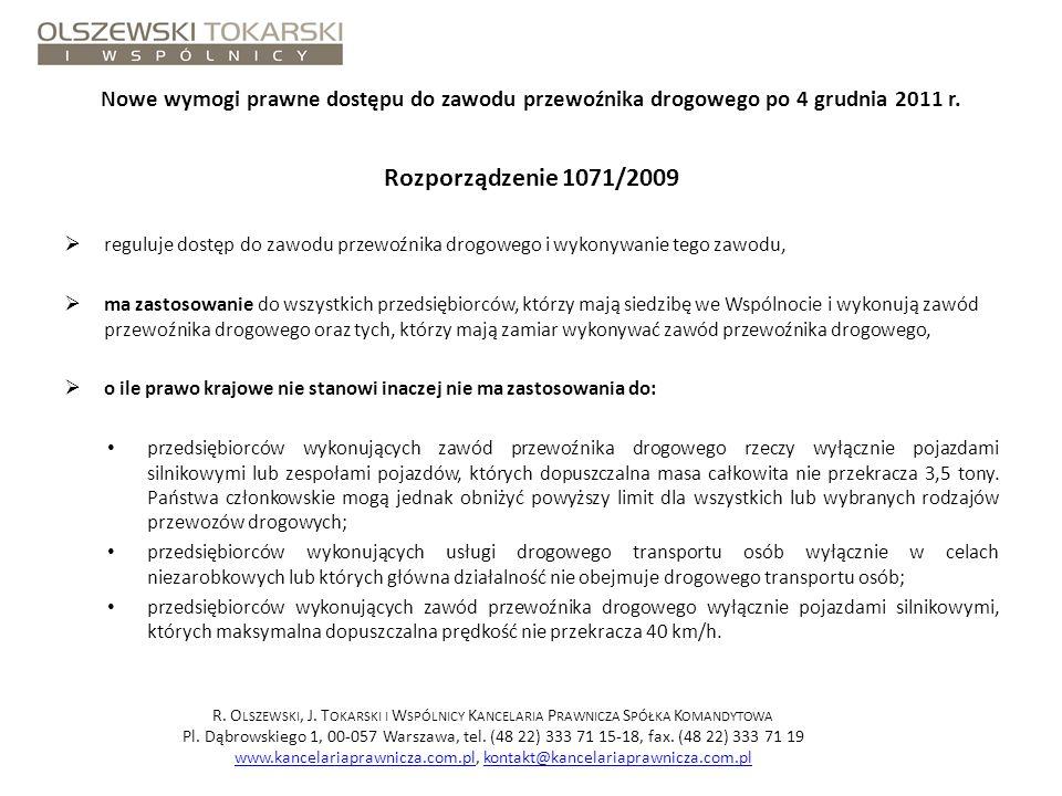 Nowe wymogi prawne dostępu do zawodu przewoźnika drogowego po 4 grudnia 2011 r. Rozporządzenie 1071/2009 reguluje dostęp do zawodu przewoźnika drogowe