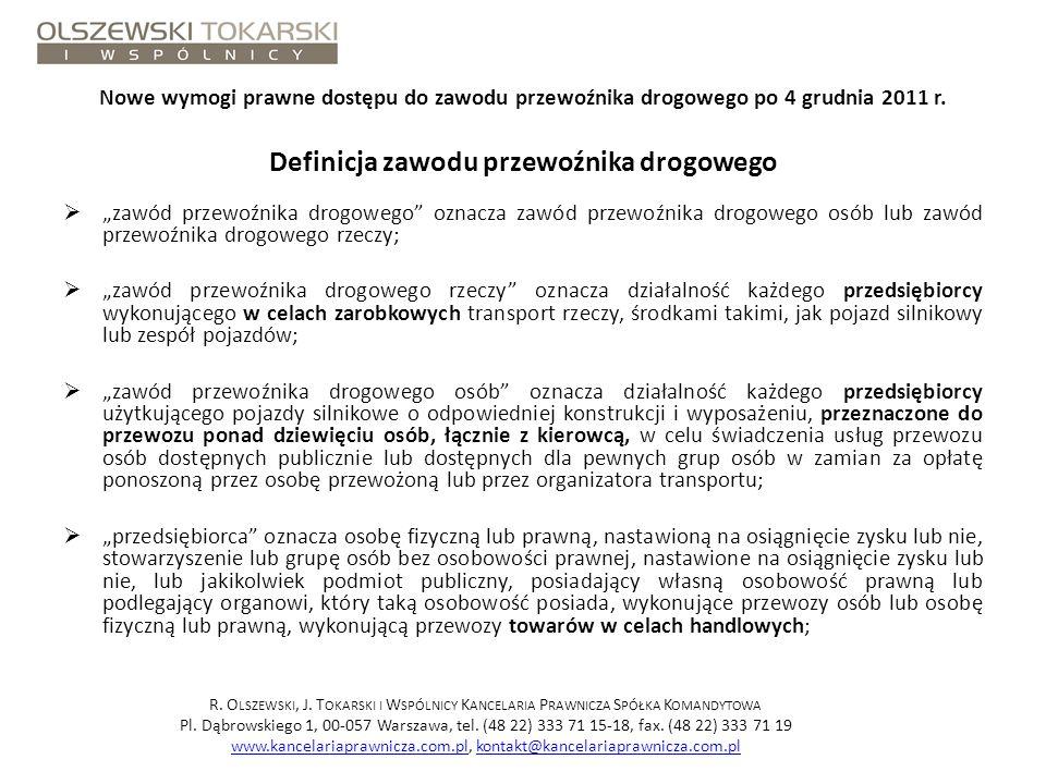 Nowe wymogi prawne dostępu do zawodu przewoźnika drogowego po 4 grudnia 2011 r. Definicja zawodu przewoźnika drogowego zawód przewoźnika drogowego ozn