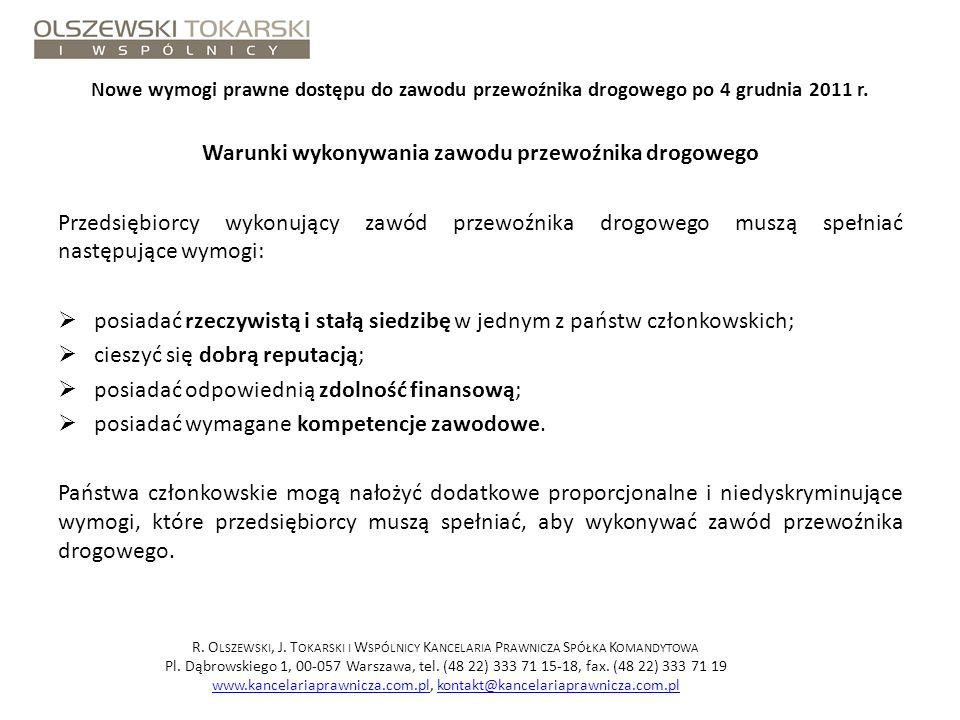 Nowe wymogi prawne dostępu do zawodu przewoźnika drogowego po 4 grudnia 2011 r. Warunki wykonywania zawodu przewoźnika drogowego Przedsiębiorcy wykonu