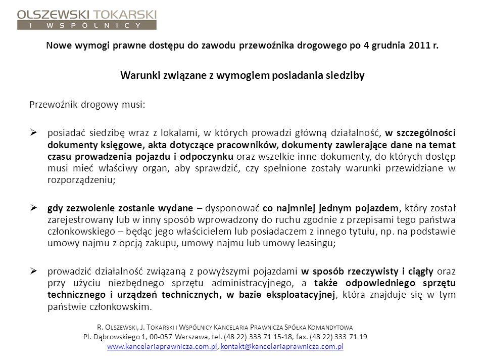 Nowe wymogi prawne dostępu do zawodu przewoźnika drogowego po 4 grudnia 2011 r. Warunki związane z wymogiem posiadania siedziby Przewoźnik drogowy mus