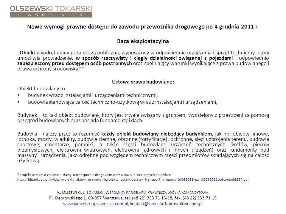 Nowe wymogi prawne dostępu do zawodu przewoźnika drogowego po 4 grudnia 2011 r. Baza eksploatacyjna Obiekt wyodrębniony poza drogą publiczną, wyposażo