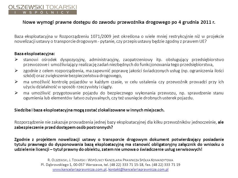 Nowe wymogi prawne dostępu do zawodu przewoźnika drogowego po 4 grudnia 2011 r. Baza eksploatacyjna w Rozporządzeniu 1071/2009 jest określona o wiele