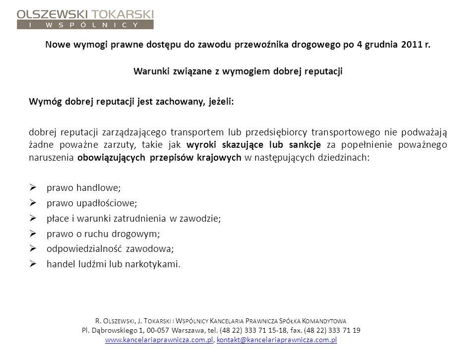 Nowe wymogi prawne dostępu do zawodu przewoźnika drogowego po 4 grudnia 2011 r. Warunki związane z wymogiem dobrej reputacji Wymóg dobrej reputacji je