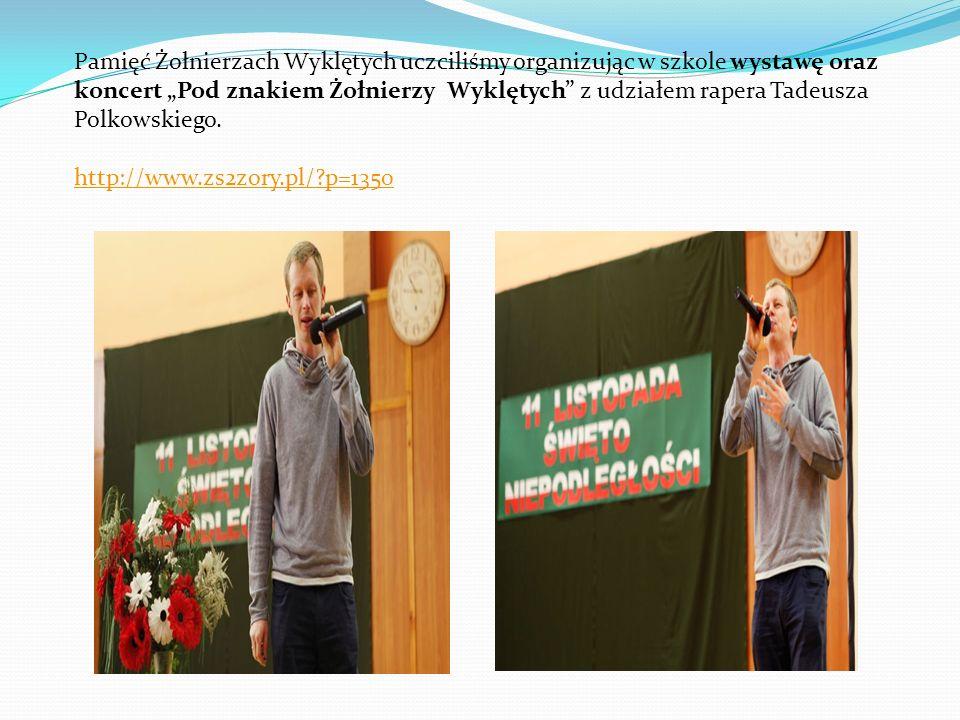 Pamięć Żołnierzach Wyklętych uczciliśmy organizując w szkole wystawę oraz koncert Pod znakiem Żołnierzy Wyklętych z udziałem rapera Tadeusza Polkowski