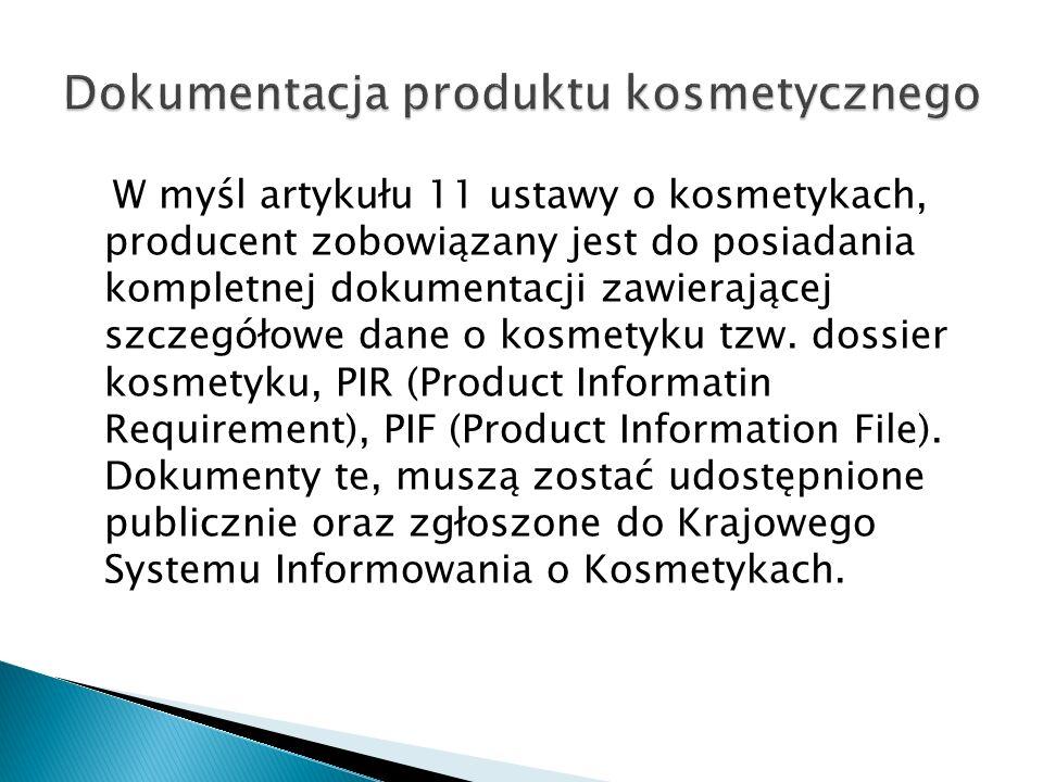 W myśl artykułu 11 ustawy o kosmetykach, producent zobowiązany jest do posiadania kompletnej dokumentacji zawierającej szczegółowe dane o kosmetyku tz
