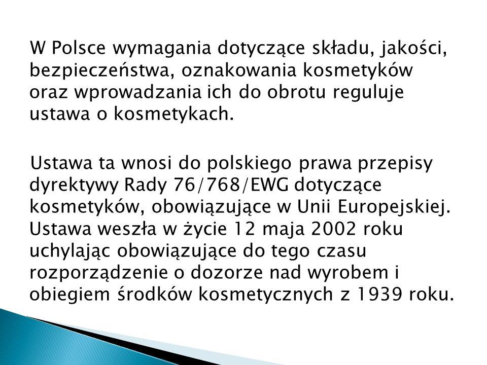 W Polsce wymagania dotyczące składu, jakości, bezpieczeństwa, oznakowania kosmetyków oraz wprowadzania ich do obrotu reguluje ustawa o kosmetykach. Us