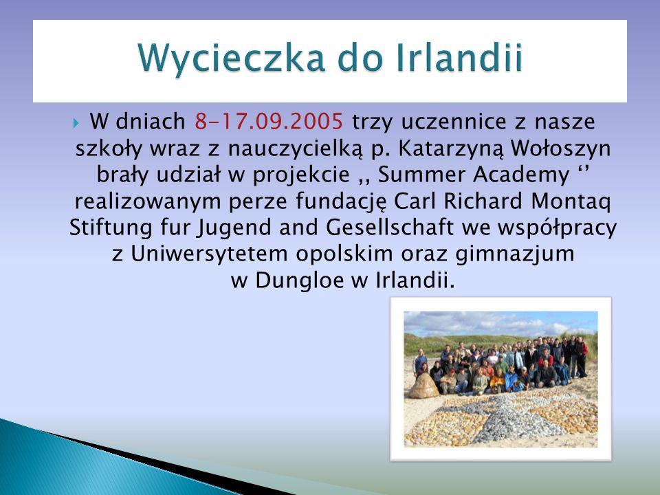 W dniach 8-17.09.2005 trzy uczennice z nasze szkoły wraz z nauczycielką p.