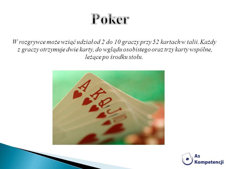 W rozgrywce może wziąć udział od 2 do 10 graczy przy 52 kartach w talii. Każdy z graczy otrzymuje dwie karty, do wglądu osobistego oraz trzy karty wsp