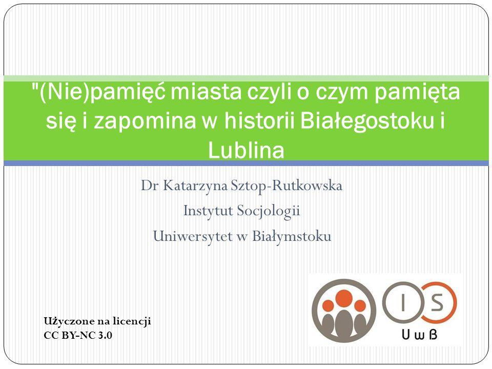 Dr Katarzyna Sztop-Rutkowska Instytut Socjologii Uniwersytet w Białymstoku