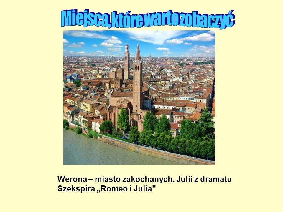 Werona – miasto zakochanych, Julii z dramatu Szekspira Romeo i Julia