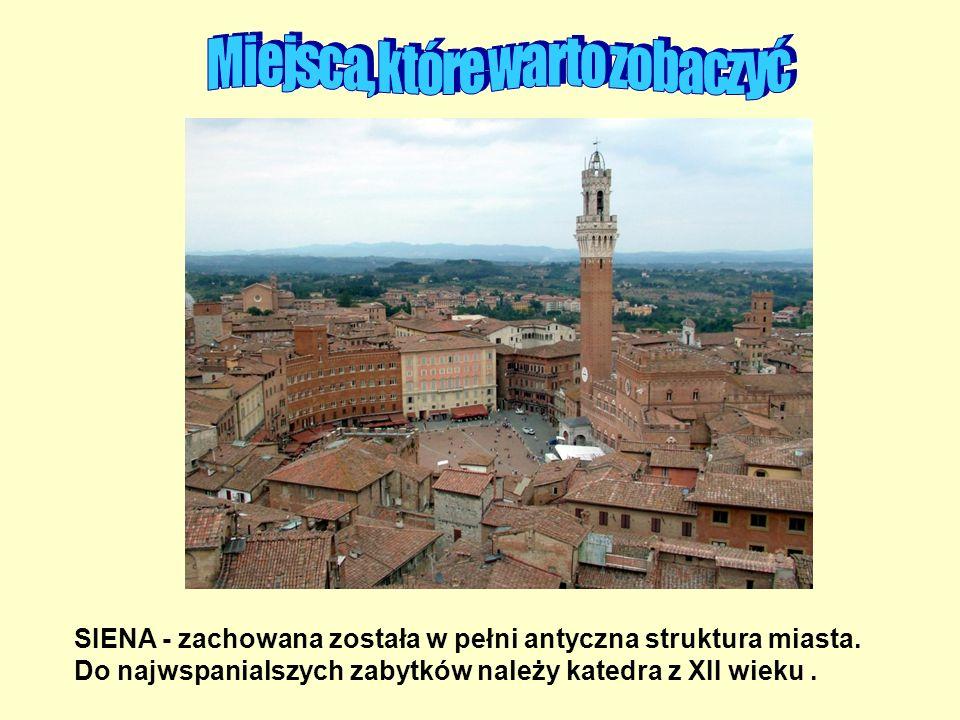 SIENA - zachowana została w pełni antyczna struktura miasta. Do najwspanialszych zabytków należy katedra z XII wieku.