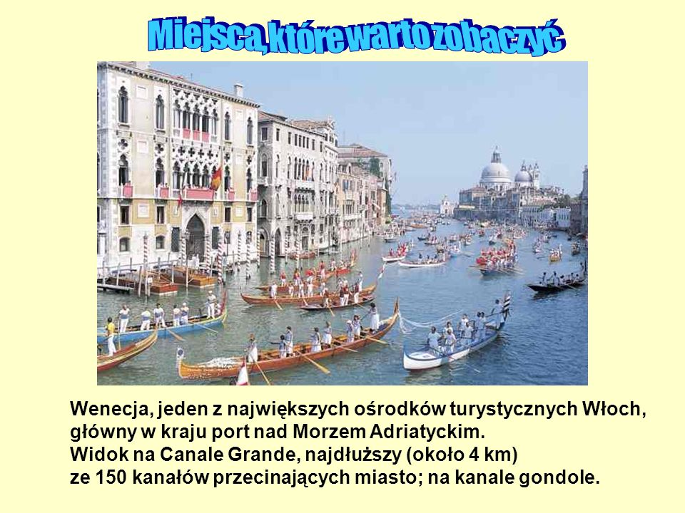 Wenecja, jeden z największych ośrodków turystycznych Włoch, główny w kraju port nad Morzem Adriatyckim. Widok na Canale Grande, najdłuższy (około 4 km