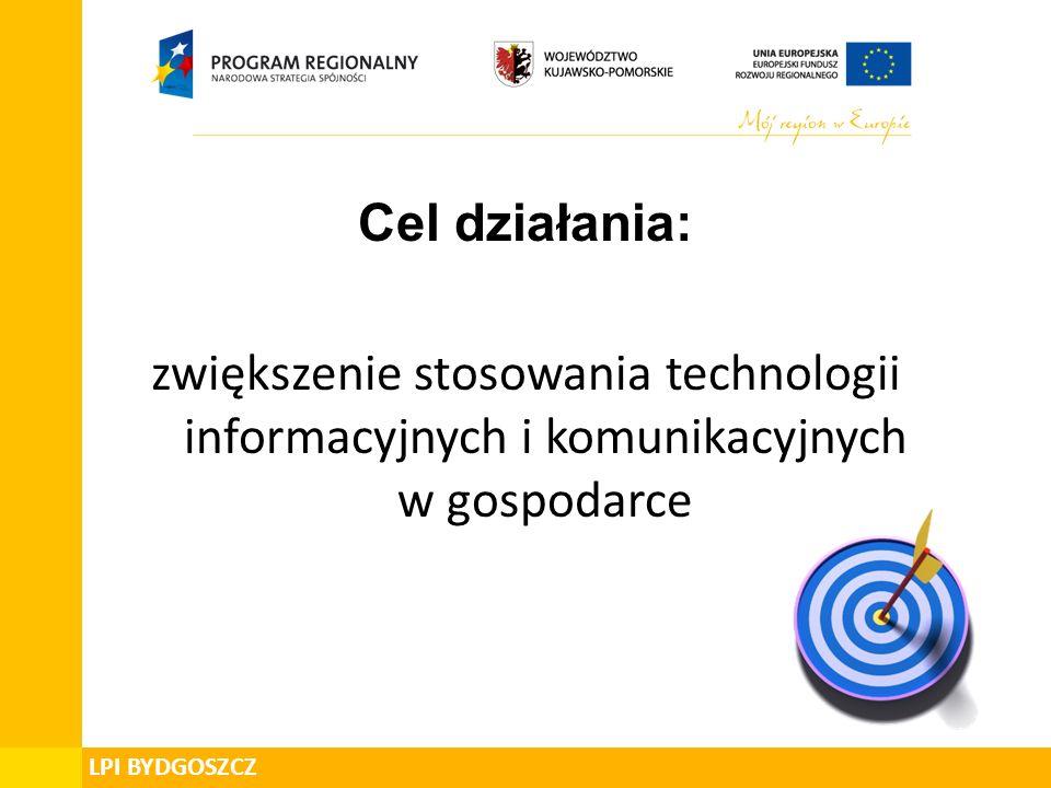 Cel działania: zwiększenie stosowania technologii informacyjnych i komunikacyjnych w gospodarce LPI BYDGOSZCZ