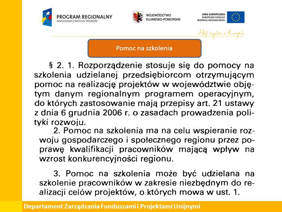 Departament Zarządzania Funduszami i Projektami Unijnymi Pomoc na szkolenia
