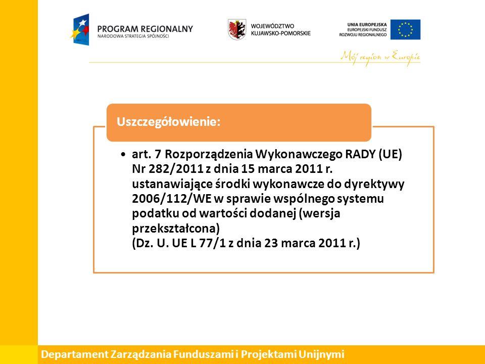 art. 7 Rozporządzenia Wykonawczego RADY (UE) Nr 282/2011 z dnia 15 marca 2011 r.