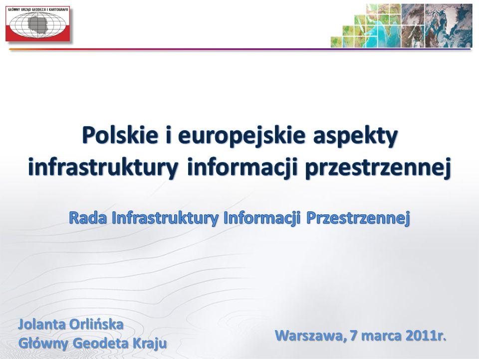 Jolanta Orlińska Główny Geodeta Kraju Warszawa, 7 marca 2011r.