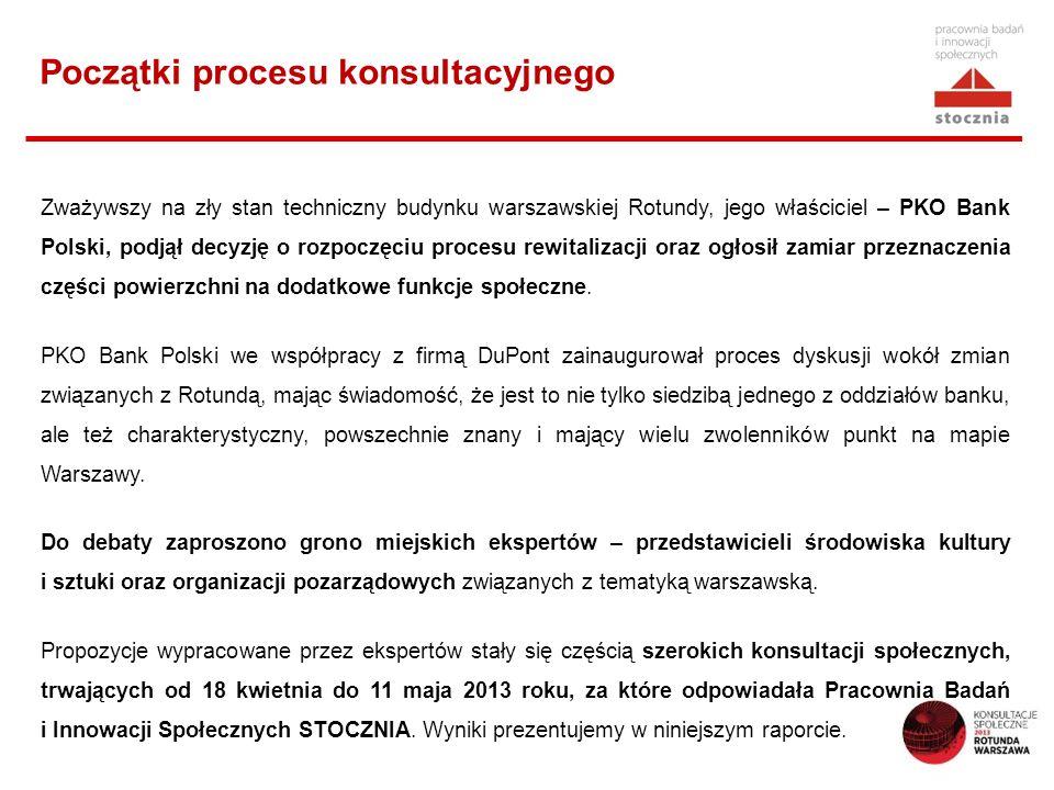Początki procesu konsultacyjnego Zważywszy na zły stan techniczny budynku warszawskiej Rotundy, jego właściciel – PKO Bank Polski, podjął decyzję o rozpoczęciu procesu rewitalizacji oraz ogłosił zamiar przeznaczenia części powierzchni na dodatkowe funkcje społeczne.