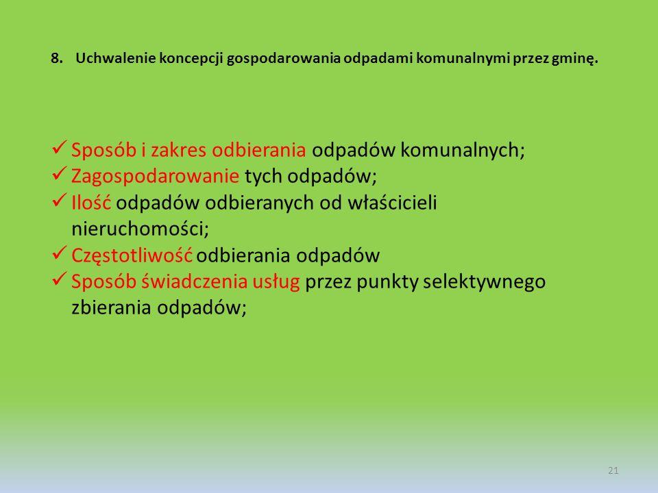 8.Uchwalenie koncepcji gospodarowania odpadami komunalnymi przez gminę. 21 Sposób i zakres odbierania odpadów komunalnych; Zagospodarowanie tych odpad