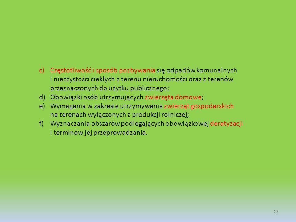 23 c)Częstotliwość i sposób pozbywania się odpadów komunalnych i nieczystości ciekłych z terenu nieruchomości oraz z terenów przeznaczonych do użytku