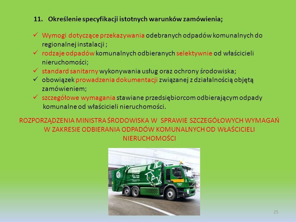 11. Określenie specyfikacji istotnych warunków zamówienia; 25 Wymogi dotyczące przekazywania odebranych odpadów komunalnych do regionalnej instalacji