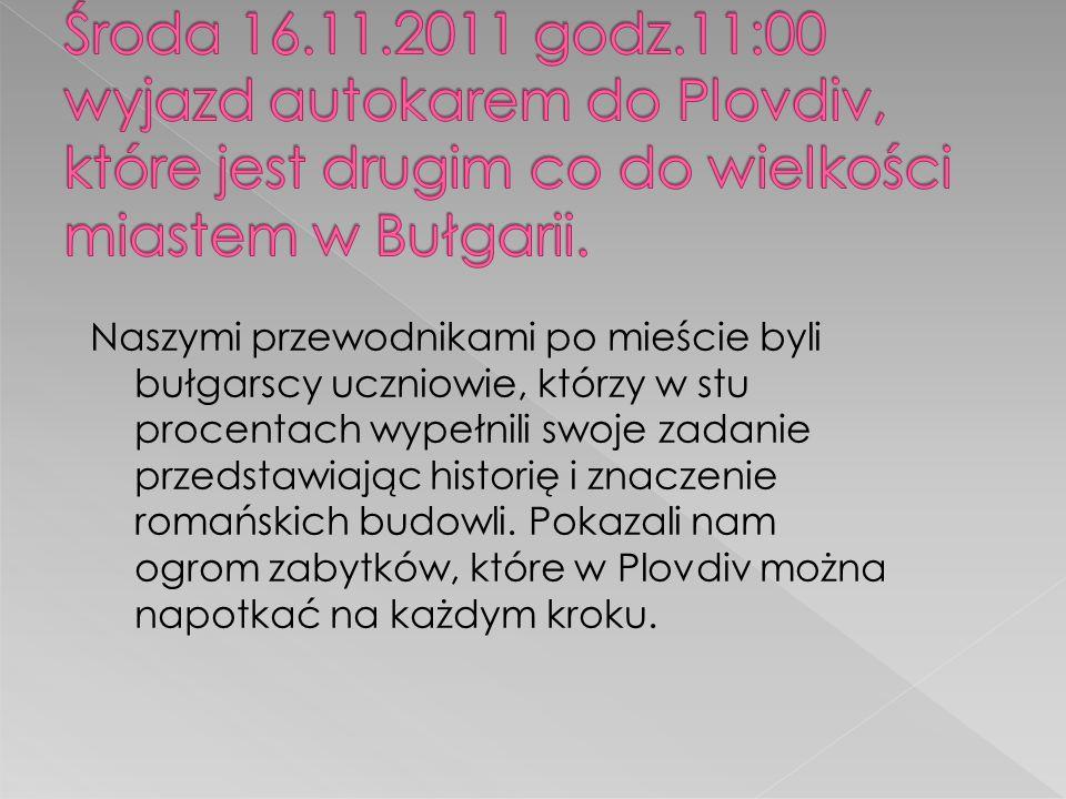 Naszymi przewodnikami po mieście byli bułgarscy uczniowie, którzy w stu procentach wypełnili swoje zadanie przedstawiając historię i znaczenie romańskich budowli.