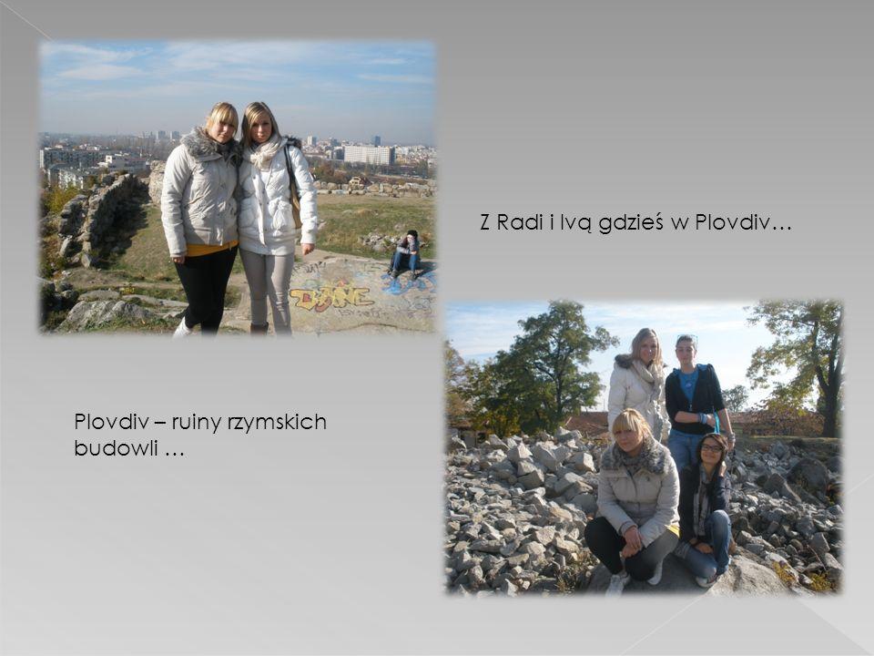 Plovdiv – ruiny rzymskich budowli … Z Radi i Ivą gdzieś w Plovdiv…