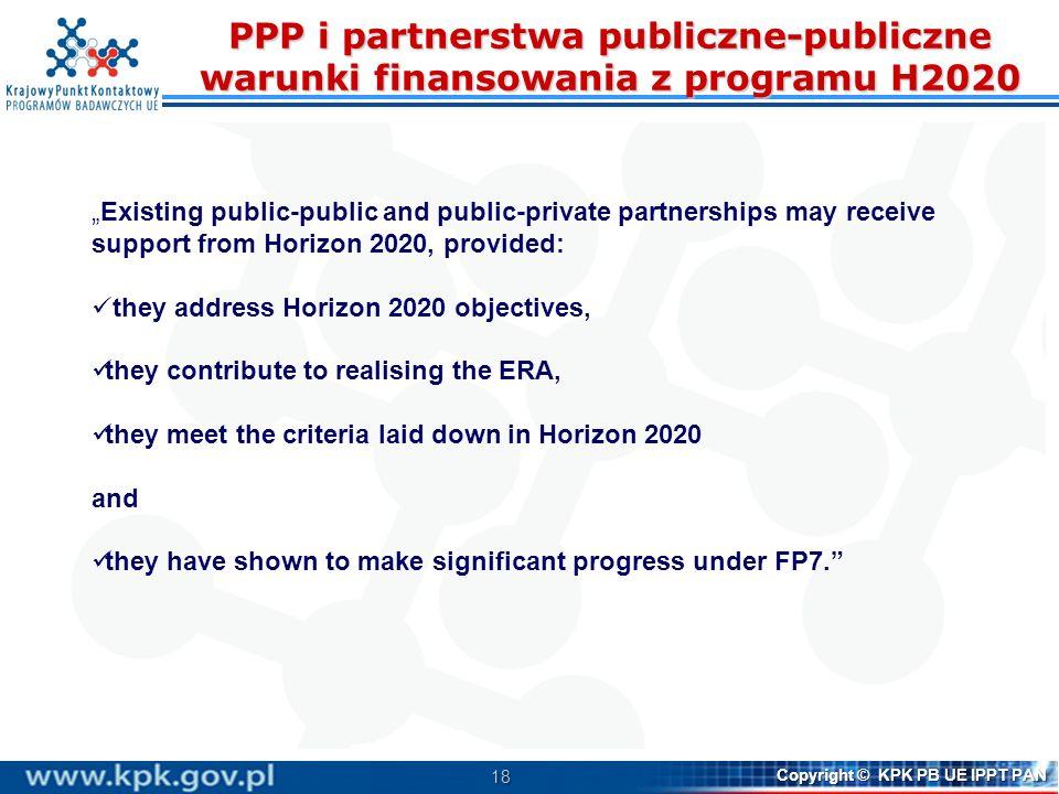 18 Copyright © KPK PB UE IPPT PAN PPP i partnerstwa publiczne-publiczne warunki finansowania z programu H2020 Existing public-public and public-privat