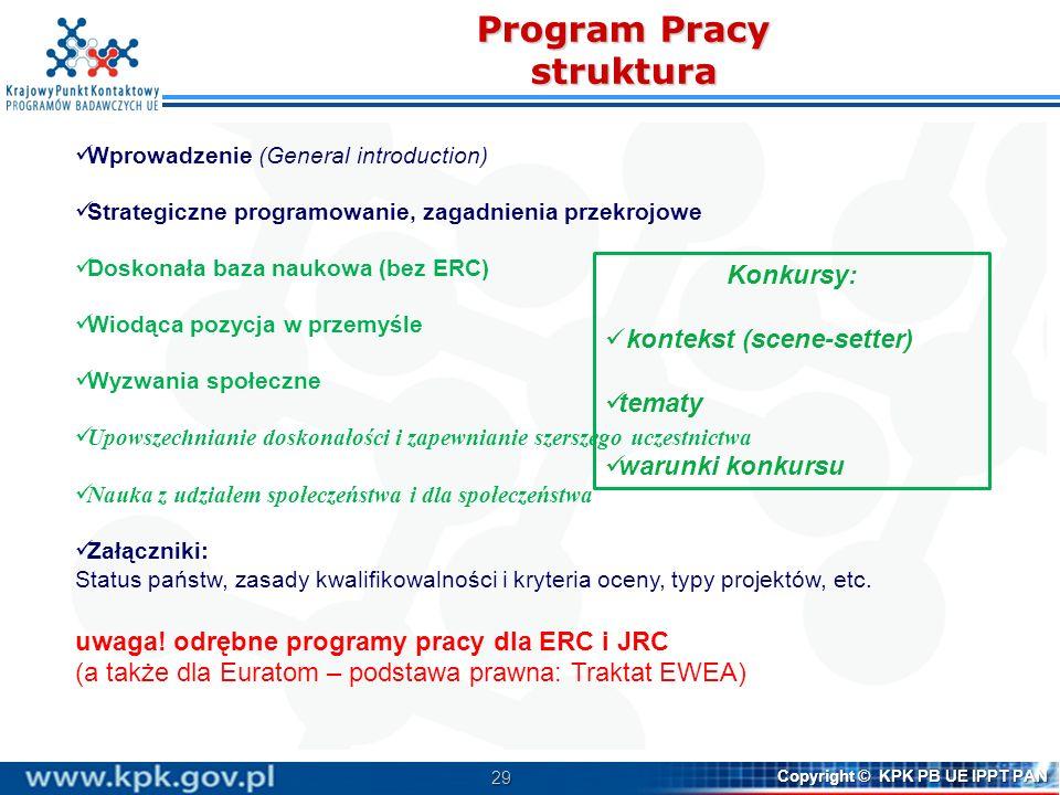 29 Copyright © KPK PB UE IPPT PAN Wprowadzenie (General introduction) Strategiczne programowanie, zagadnienia przekrojowe Doskonała baza naukowa (bez