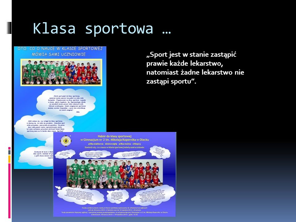 Klasa sportowa … Sport jest w stanie zastąpić prawie każde lekarstwo, natomiast żadne lekarstwo nie zastąpi sportu.