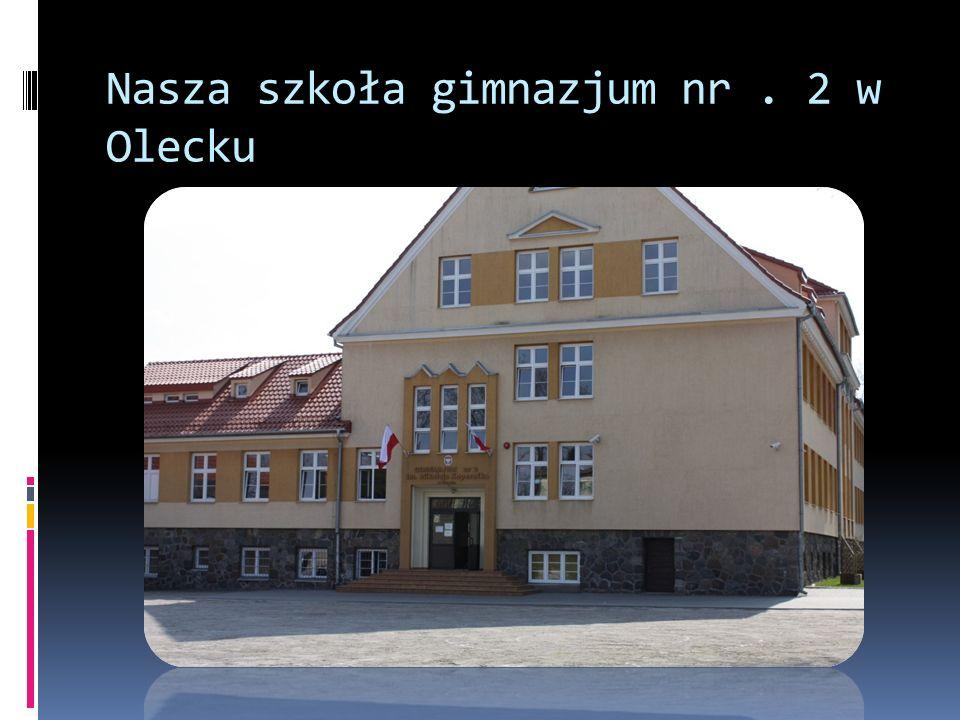 Nasza szkoła gimnazjum nr. 2 w Olecku