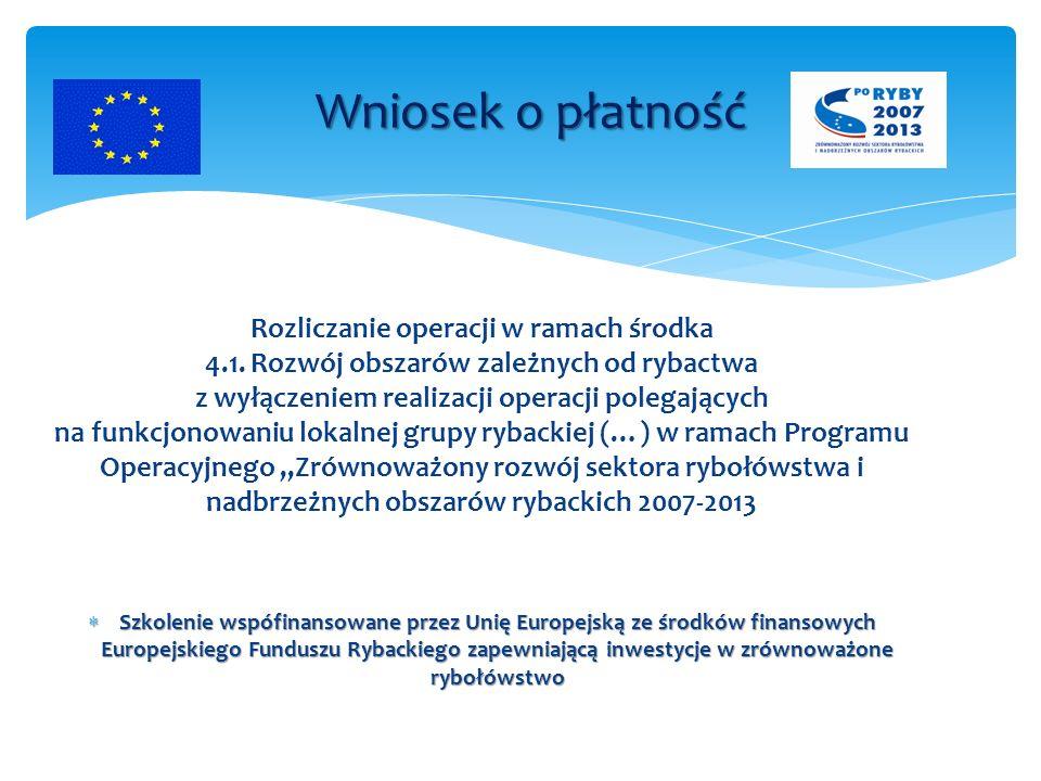 Rozliczanie operacji w ramach środka 4.1. Rozwój obszarów zależnych od rybactwa z wyłączeniem realizacji operacji polegających na funkcjonowaniu lokal