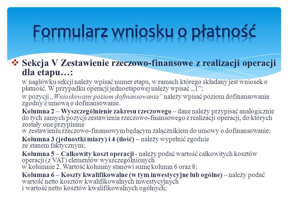 Sekcja V Zestawienie rzeczowo-finansowe z realizacji operacji dla etapu…: w nagłówku sekcji należy wpisać numer etapu, w ramach którego składany jest