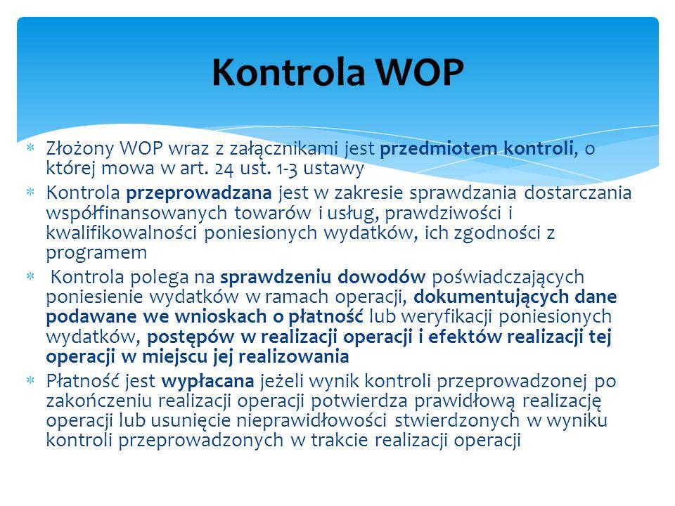 Złożony WOP wraz z załącznikami jest przedmiotem kontroli, o której mowa w art. 24 ust. 1-3 ustawy Kontrola przeprowadzana jest w zakresie sprawdzania