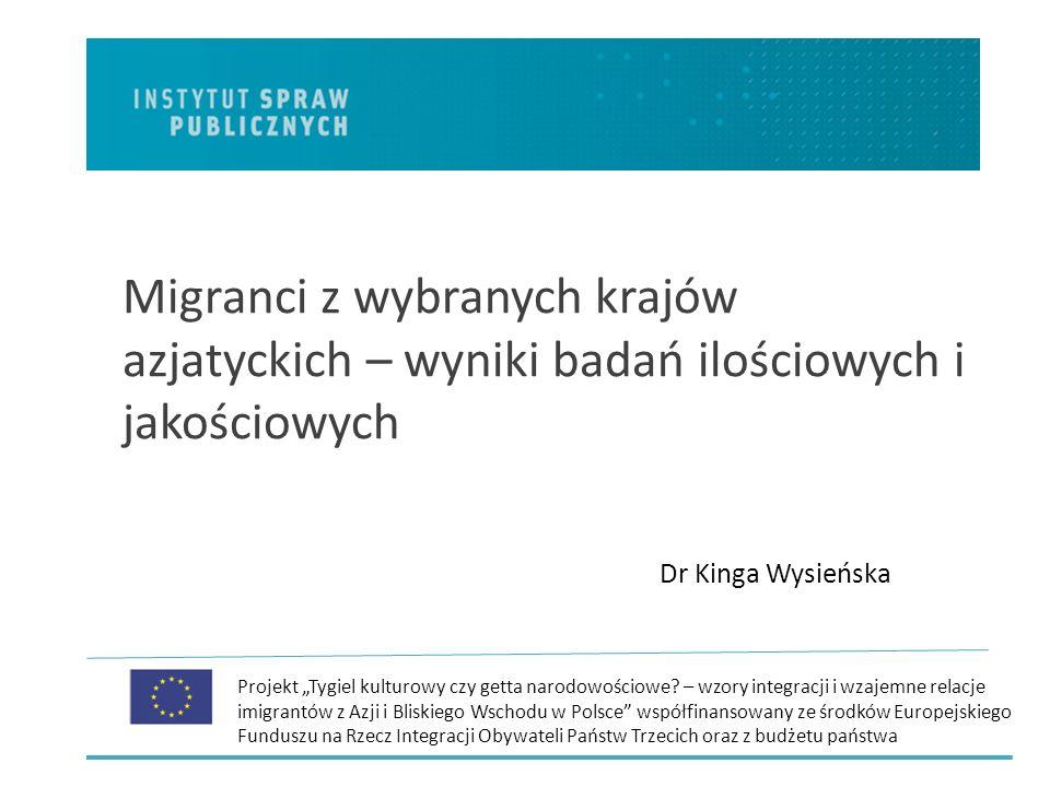 Cele badania: Eksploracja: jak o swoich planach i strategiach ekonomicznych mówią Chińczycy i Wietnamczycy, jak postrzegają kontekst swojego działania w Polsce, co planują, jaki jest horyzont czasowy ich planów?