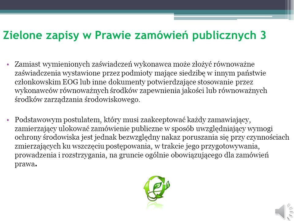 Zielone zapisy w Prawie zamówień publicznych 2 Przepisy wykonawcze wydane na podstawie art. 25 ust. 2 ustawy Pzp (Rozporządzenie Prezesa Rady Ministró