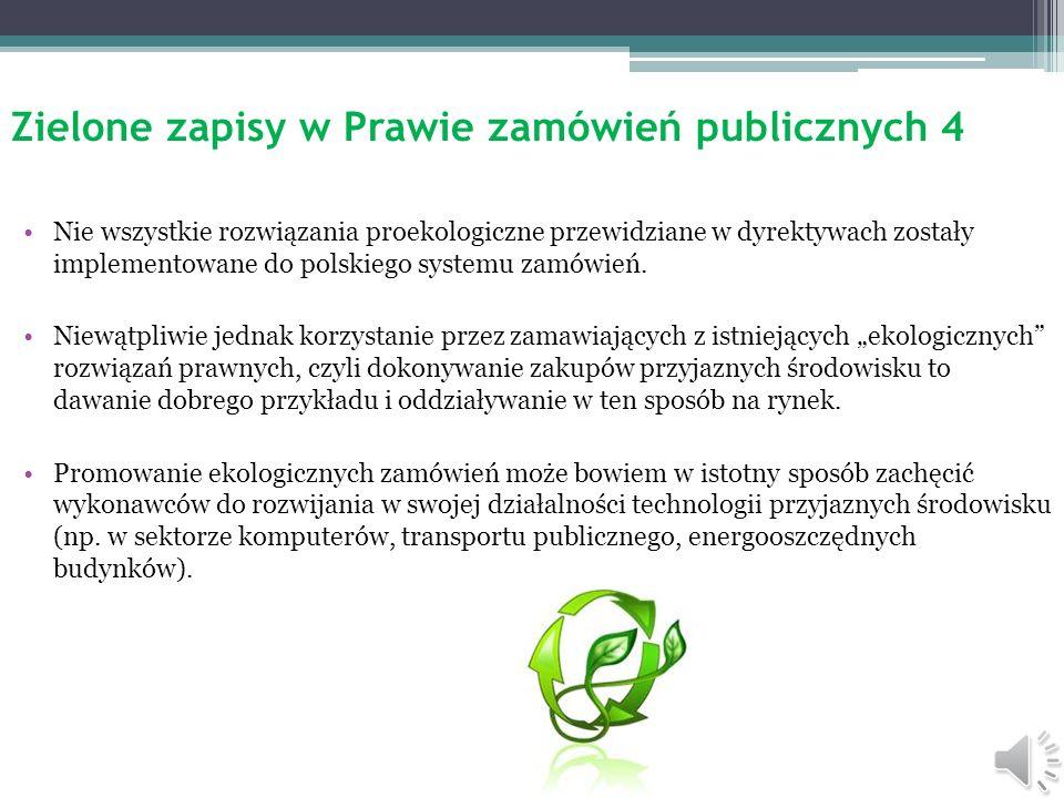 Zielone zapisy w Prawie zamówień publicznych 3 Zamiast wymienionych zaświadczeń wykonawca może złożyć równoważne zaświadczenia wystawione przez podmio
