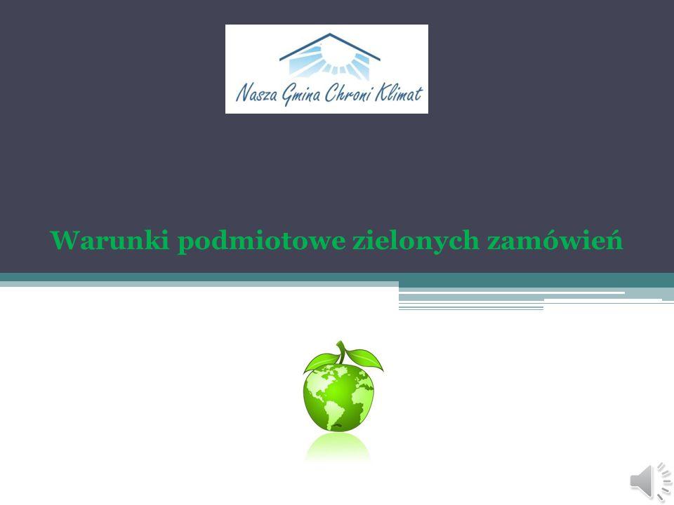 Zielone zapisy w Prawie zamówień publicznych 4 Nie wszystkie rozwiązania proekologiczne przewidziane w dyrektywach zostały implementowane do polskiego