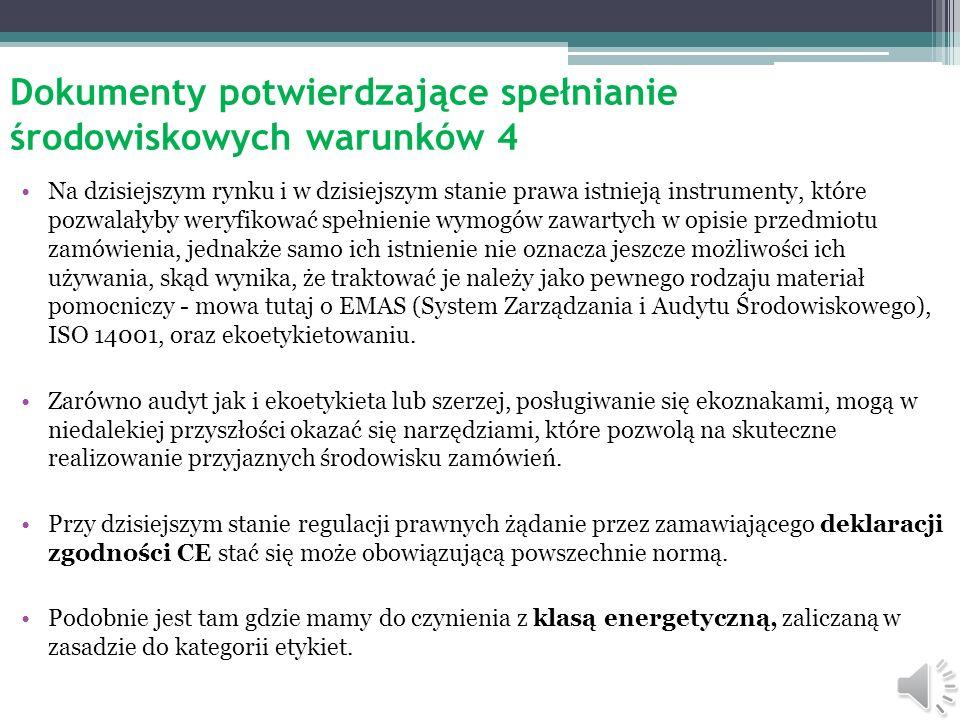 Dokumenty potwierdzające spełnianie środowiskowych warunków 3 Podobnie odczytywać należy pochodzący z tego samego źródła passus: Produkty i usługi, kt
