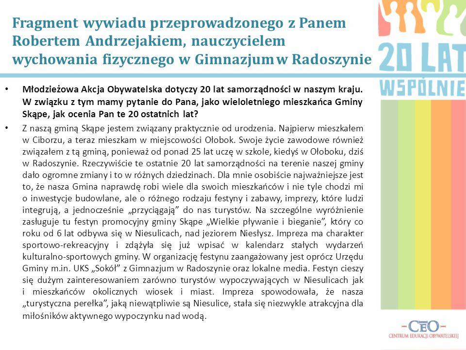 Fragment wywiadu przeprowadzonego z Panem Robertem Andrzejakiem, nauczycielem wychowania fizycznego w Gimnazjum w Radoszynie Młodzieżowa Akcja Obywate
