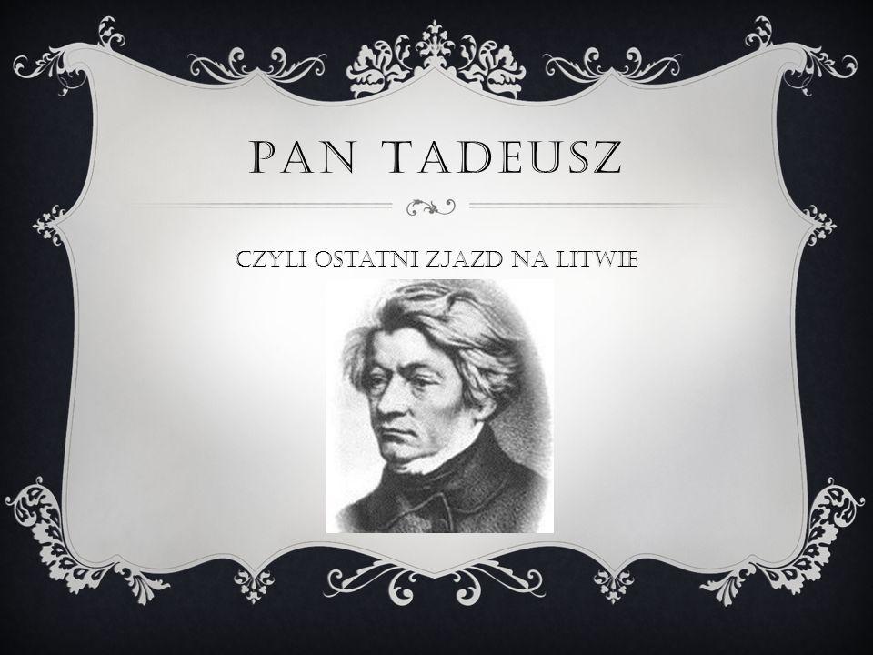 PAN TADEUSZ Czyli Ostatni zjazd na litwie