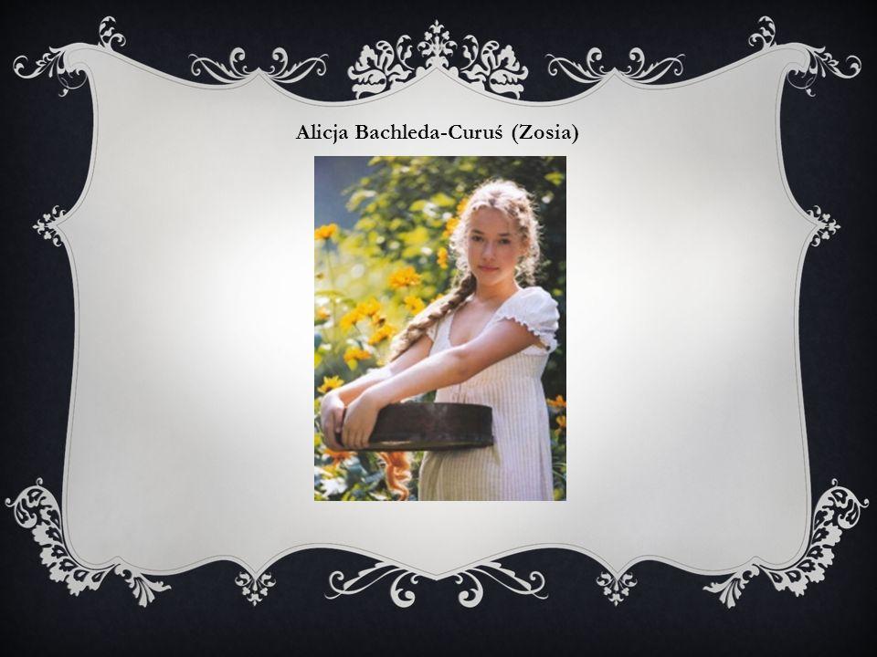 Alicja Bachleda-Curuś (Zosia)